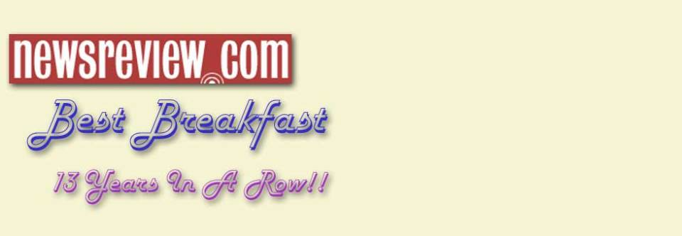 "Voted ""Best Breakfast""… 13 Years Running!!"